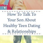 How to talk to your son about healthy teen dating