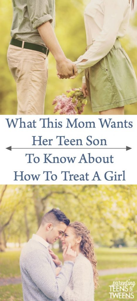 What This Mom Wants Her Teen Son To Know About How To Treat A Girl