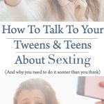 how to talk to your tweens and teens about sexting