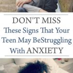 what to look out for to see if your teen has anxiety