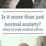 Is it more than just normal anxiety - when to seek medical advice