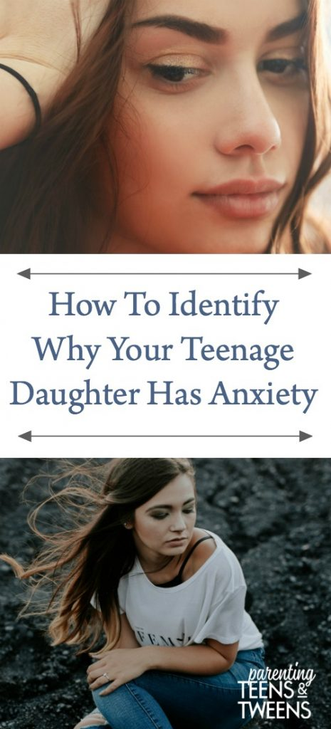 why your teenage daughter may have anxiety