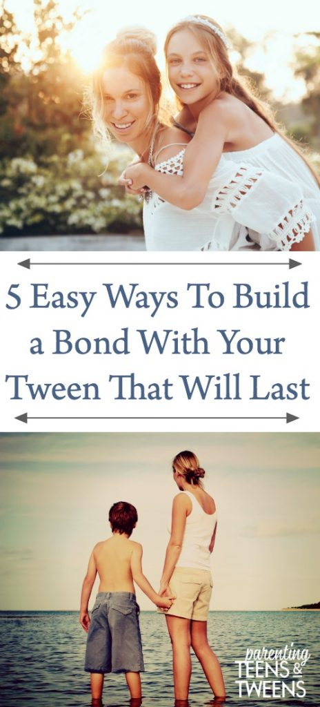 5 Easy Ways To Build a Bond with your Tween that will Last