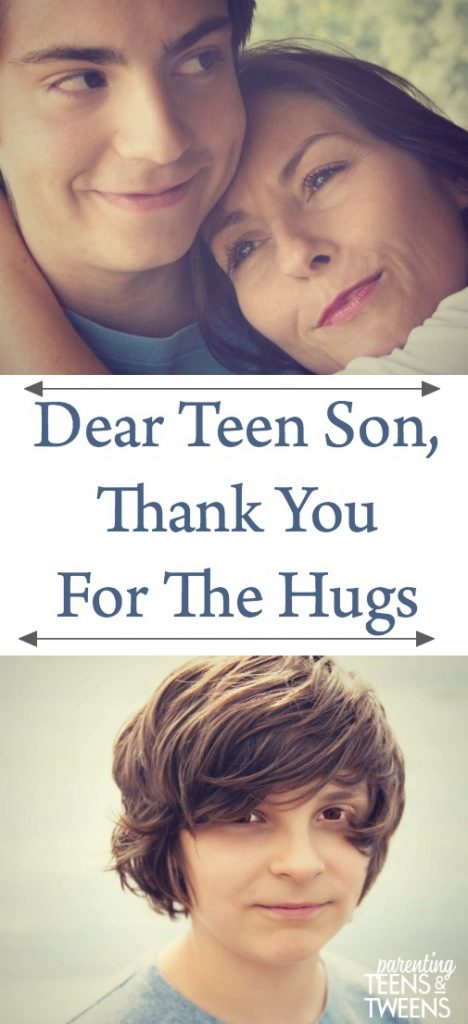 Dear Teen Son, Thank You For The Hugs