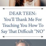 """Dear Teen: You'll Thank Me For Teaching You How To Say That Difficult """"No"""""""
