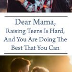 Dear Mama, Raising Teens Is Hard And You Really Are Doing The Best You Can