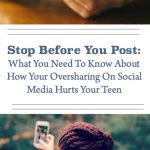 What You Need To Know About How Your Oversharing On Social Media Hurts Your Teen