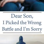 Dear Son, I Picked the Wrong Battle and I'm Sorry