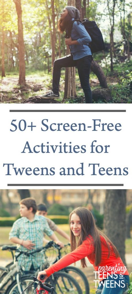 50+ Screen-Free Activities for Tweens and Teens