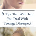 6 Tips That Will Help You Deal With Teenage Disrespect