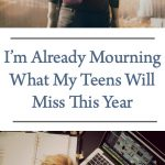 I'm Already Mourning What My Teens Will Miss This Year