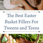 The Best Easter Basket Fillers For Tweens and Teens