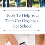 Tools To Help Your Teen Get Organized For School